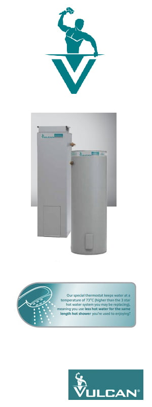 A range of Vulcan hot water systems are available through your local, authorised agents.