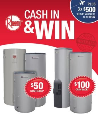 Rheem Cash in and WIN - Offer finished contact your local branch for new offers