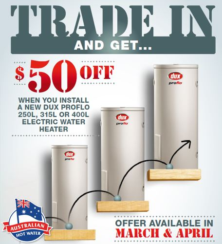 Trade in and SAVE $50.00 with Dux Hot Water