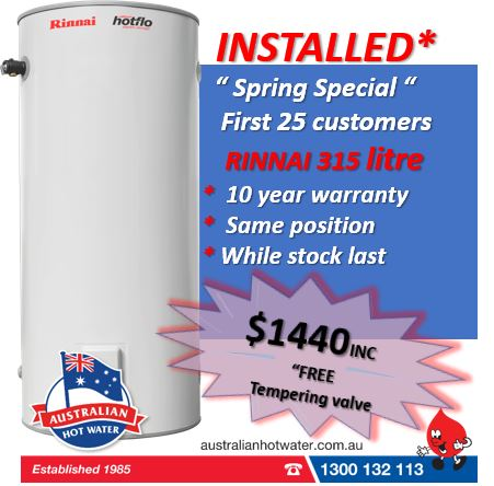 Rinnai Hotflo 315 litre installed $1440.
