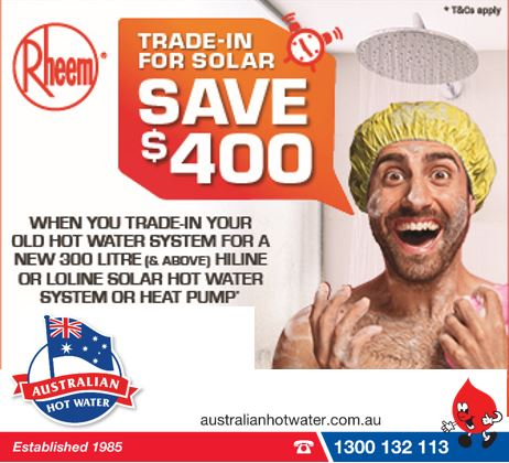 $400 Trade available for Rheem Solar and heat pump water heaters